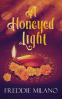 Cover Image: A Honeyed Light