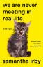 Cover Image: We Are Never Meeting in Real Life.