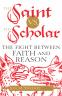 Cover Image: The Saint vs. the Scholar