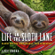 Cover Image: Life in the Sloth Lane