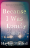 Cover Image: Because I Was Lonely