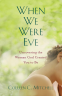Cover Image: When We Were Eve