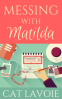 Cover Image: Messing With Matilda
