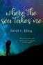 Cover Image: Where the Sea Takes Me
