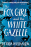 Cover Image: The Fox Girl and the White Gazelle