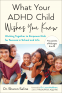Cover Image: What Your ADHD Child Wishes You Knew