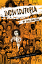 Cover Image: INDIVIDUTOPIA: A novel set in a neoliberal dystopia