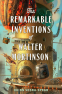 Cover Image: The Remarkable Inventions of Walter Mortinson