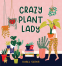 Cover Image: Crazy Plant Lady