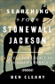 Cover Image: Searching for Stonewall Jackson