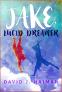 Cover Image: Jake, Lucid Dreamer