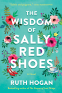 Cover Image: The Wisdom of Sally Red Shoes
