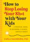 Cover Image: How to Stop Losing Your Sh*t with Your Kids
