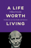 Cover Image: A Life Worth Living