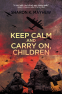 Cover Image: Keep Calm and Carry on, Children
