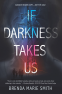 Cover Image: If Darkness Takes Us