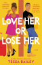 Cover Image: Love Her or Lose Her