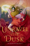 Cover Image: Unravel the Dusk