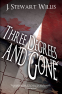Cover Image: Three Degrees and Gone