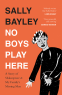 Cover Image: No Boys Play Here