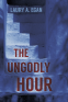 Cover Image: The Ungodly Hour