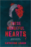 Cover Image: These Vengeful Hearts