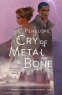Cover Image: Cry of Metal & Bone