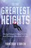 Cover Image: To the Greatest Heights