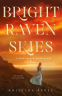 Cover Image: Bright Raven Skies