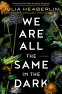 Cover Image: We Are All the Same in the Dark