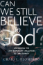 Cover Image: Can We Still Believe in God?