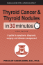 Cover Image: Thyroid Cancer and Thyroid Nodules In 30 Minutes