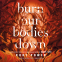 Cover Image: Burn Our Bodies Down