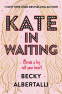 Cover Image: Kate in Waiting