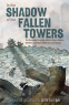 Cover Image: In the Shadow of the Fallen Towers