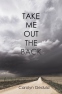 Cover Image: Take Me Out the Back