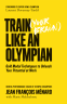 Cover Image: Train (Your Brain) Like an Olympian