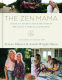Cover Image: The Zen Mama Guide to Finding Your Rhythm in Pregnancy, Birth, and Beyond
