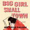 Cover Image: Big Girl, Small Town