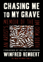 Cover Image: Chasing Me to My Grave