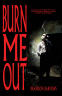 Cover Image: Burn Me Out