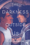 Cover Image: The Darkness Outside Us