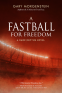 Cover Image: A Fastball for Freedom