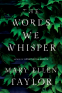 Cover Image: The Words We Whisper
