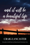 Cover Image: And It Will Be a Beautiful Life