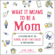Cover Image: What It Means to Be a Mom