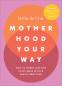 Cover Image: Motherhood Your Way