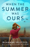 Cover Image: When the Summer Was Ours