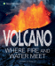 Cover Image: Volcano, Where Fire and Water Meet