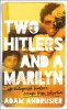 Cover Image: Two Hitlers and a Marilyn